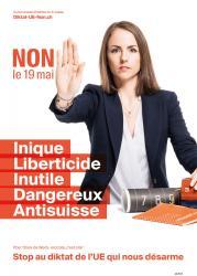 Olivia de Weck. NON le 19 mai, Inique, Liberticide, Inutile, Dangereux, Anti-suisse. Stop au diktat de l'EU qui nous désarme