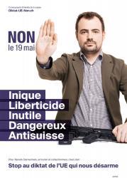 Renato Demarmels. NON le 19 mai, Inique, Liberticide, Inutile, Dangereux, Anti-suisse. Stop au diktat de l'EU qui nous désarme