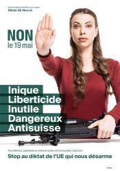 Adriana. NON le 19 mai, Inique, Liberticide, Inutile, Dangereux, Anti-suisse. Stop au diktat de l'EU qui nous désarme