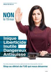 Celia. NON le 19 mai, Inique, Liberticide, Inutile, Dangereux, Anti-suisse. Stop au diktat de l'EU qui nous désarme