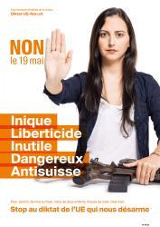 Jasmin. NON le 19 mai, Inique, Liberticide, Inutile, Dangereux, Anti-suisse. Stop au diktat de l'EU qui nous désarme