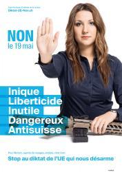 Myriam. NON le 19 mai, Inique, Liberticide, Inutile, Dangereux, Anti-suisse. Stop au diktat de l'EU qui nous désarme