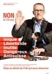 Peter Kammermann. NON le 19 mai, Inique, Liberticide, Inutile, Dangereux, Anti-suisse. Stop au diktat de l'EU qui nous désarme